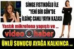 Simge Fıstıkoğlu'na 'yastık' şoku!...