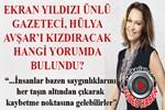Ünlü gazetecinin yorumu Hülya Avşar'ı çok kızdıracak!...