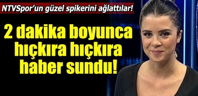 NTVSpor spikeri canlı yayında ağladı