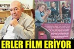 Erler Film eriyor!..