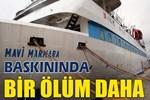 Mavi Marmara Gazisi vefat etti!