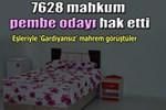 7628 mahkuma 'pembe oda' hakkı!..