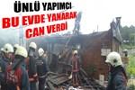 Ünlü yapımcı evinde yanarak can verdi!..