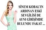 Sinem Kobal'ın eski sevgilisine şok!