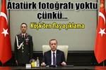 MGK toplantısında neden Atatürk fotoğrafı yoktu?
