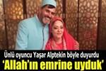 Yaşar Alptekin'in sürpriz evliliği!..