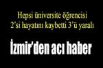 İzmir'de çok acı trafik kazası!