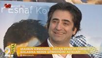 Mahsun, Özcan'ın film galasına neden gitmedi?