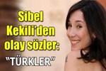 Sibel Kekilli: 'Çoğu Türk beni sevmez'