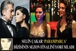 Selin Çakar 'Paramparça'nın sezon finalini yorumladı