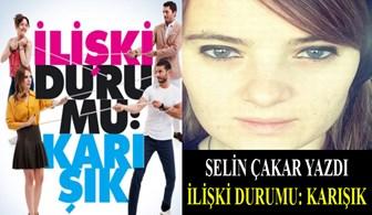 Selin Çakar 'İlişki Durumu: Karışık'ı yazdı