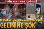 BBP'li Ahmet Gürhan'ın gelinine şok!