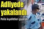 Anadolu Adliyesi'nde polis kıyafetli terörist!