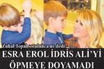 Esra Erol İdris Ali'yi öpmeye doyamadı