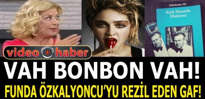 Funda Özkalyoncu'yu rezil eden 'Madonna' gafı!