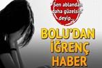 Bolu'da baldıza cinsel istismar iddiası!