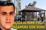 FETÖ soruşturmasında açığa alınan polis yaşamına son verdi