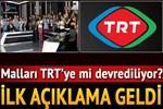 Malların yediemini TRT mi?