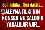 Aleyna Tilki'nin konser verdiği kafeye saldırı: 6 yaralı