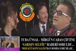 Tuba Ünsal ve Mirgün Cabas'a 'sarışın selfie' haberi soruldu!