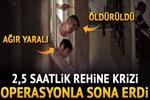 İstanbul'da rehine krizi kâbusu!..