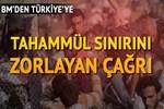 BM'den Türkiye'ye önemli çağrı
