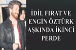 İdil Fırat-Engin Öztürk aşkı yeniden...