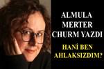 Almula Merter Churm yazdı: