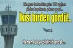 THY pilotlarının 'UFO' heyecanı!..
