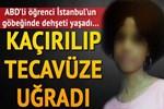 Amerikalı genç kız İstanbul'da dehşeti yaşadı!..