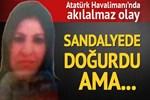 Atatürk Havalimanı'nda 'ölü doğum' soruşturması
