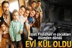 İzzet Yıldızhan'ın ailesi ölümden döndü