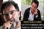 Ahmet Hakan sordu: