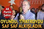 AK Partili Şahin: