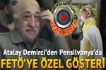Atalay Demirci'den FETÖ'ye özel gösteri