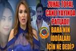 Zuhal Topal'dan Baha'nın iddialarına yanıt!