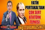 Fatih Portakal'dan çok sert Atatürk tepkisi