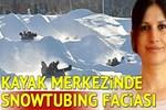 Kayak merkezinde feci bir ölüm daha