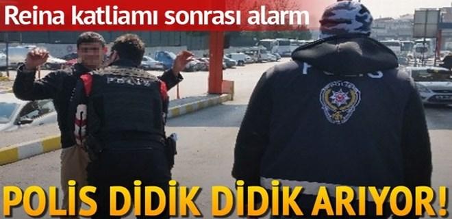 Reina katliamı sonrası İstanbul polisinden şok denetim