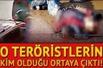 O teröristlerin kim olduğu ortaya çıktı!..