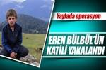 Eren Bülbül'ün katilli yakalandı