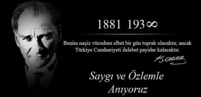 Mustafa Kemal Atatürk'ü saygı ve özlemle anıyoruz
