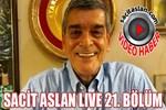 Sacit Aslan Live 21. Bölüm
