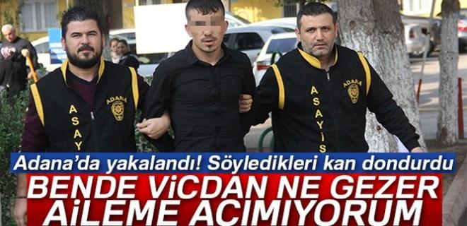 Adana'da şok eden 'vicdansızlık' itirafı!