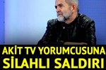 Gazeteci Ali Tarakçı'ya silahlı saldırı