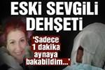 Eskişehir'de akıl almaz eski sevgili dehşeti!