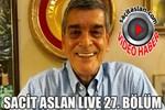 Sacit Aslan Live 27. Bölüm