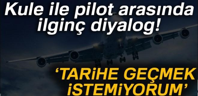 Kule ve pilot arasında ilginç konuşmalar