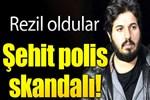 Reza Zarrab davasında şehit polis skandalı!