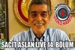 Sacit Aslan Live 14. Bölüm